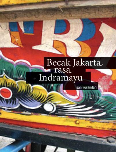 Buku Saku: Becak Jakarta Rasa Indramayu